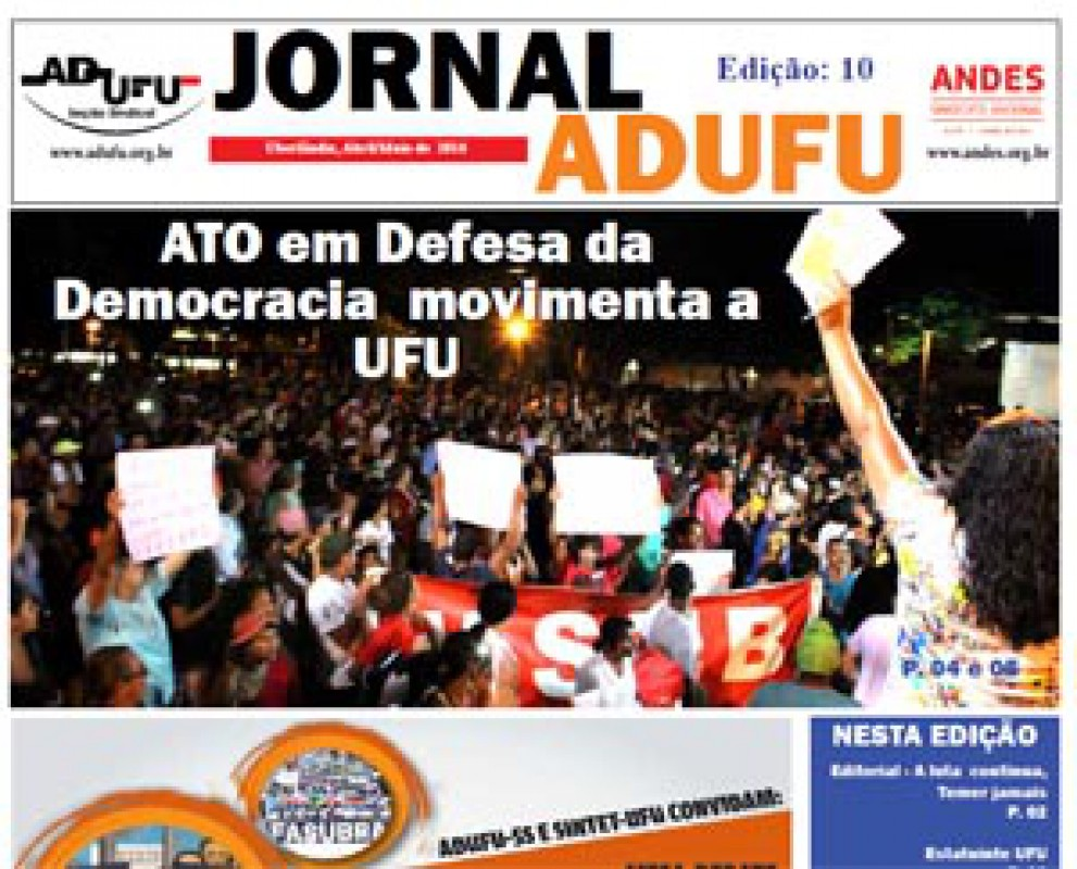 Jornal ADUFU-SS Edição: 10 - Uberlândia - Abril/Maio 2016