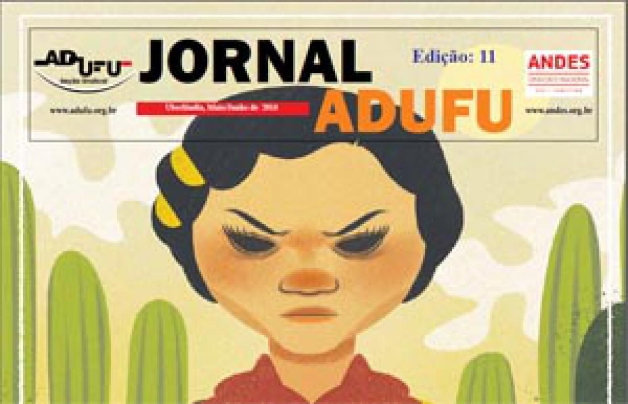 Jornal ADUFU-SS Edição: 11 - Uberlândia - Maio/Junho 2016