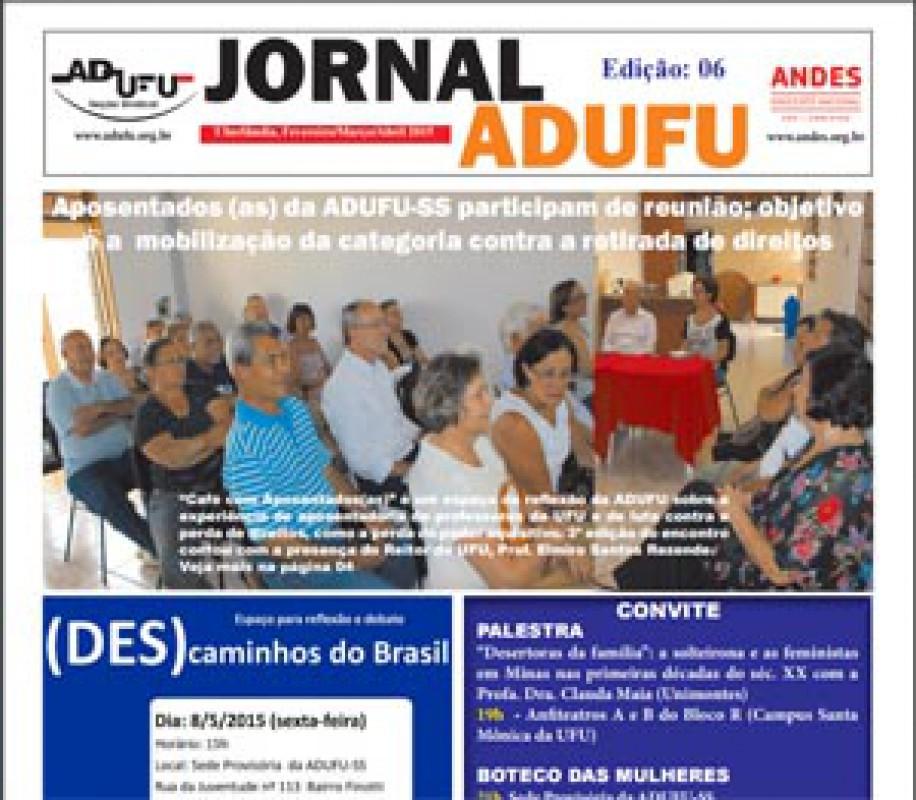Jornal ADUFU-SS Edição: 06 - Fevereiro/Março/Abril 2015