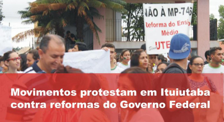 Movimentos protestam em Ituiutaba contra reformas do Governo Federal