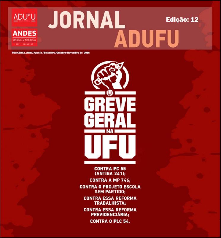 Jornal ADUFU-SS Edição: 12 - Uberlândia - Julho-Agosto-Setembro-Outubro-Novembro de 2016-