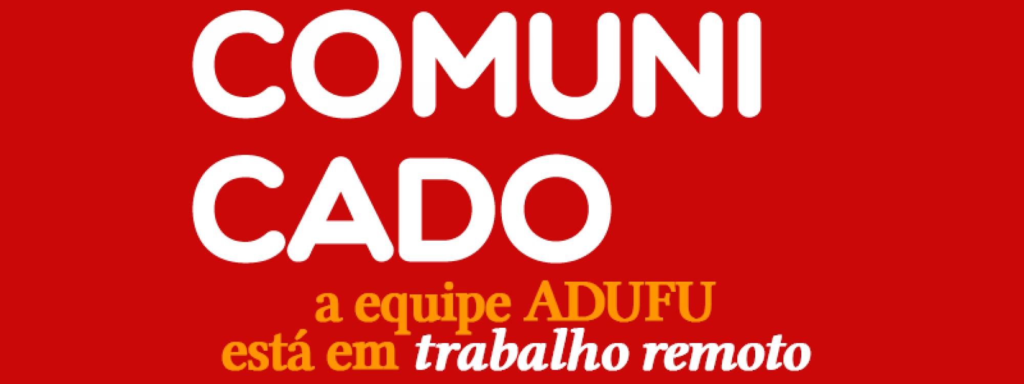 Comunicado: a equipe ADUFU está em trabalho remoto
