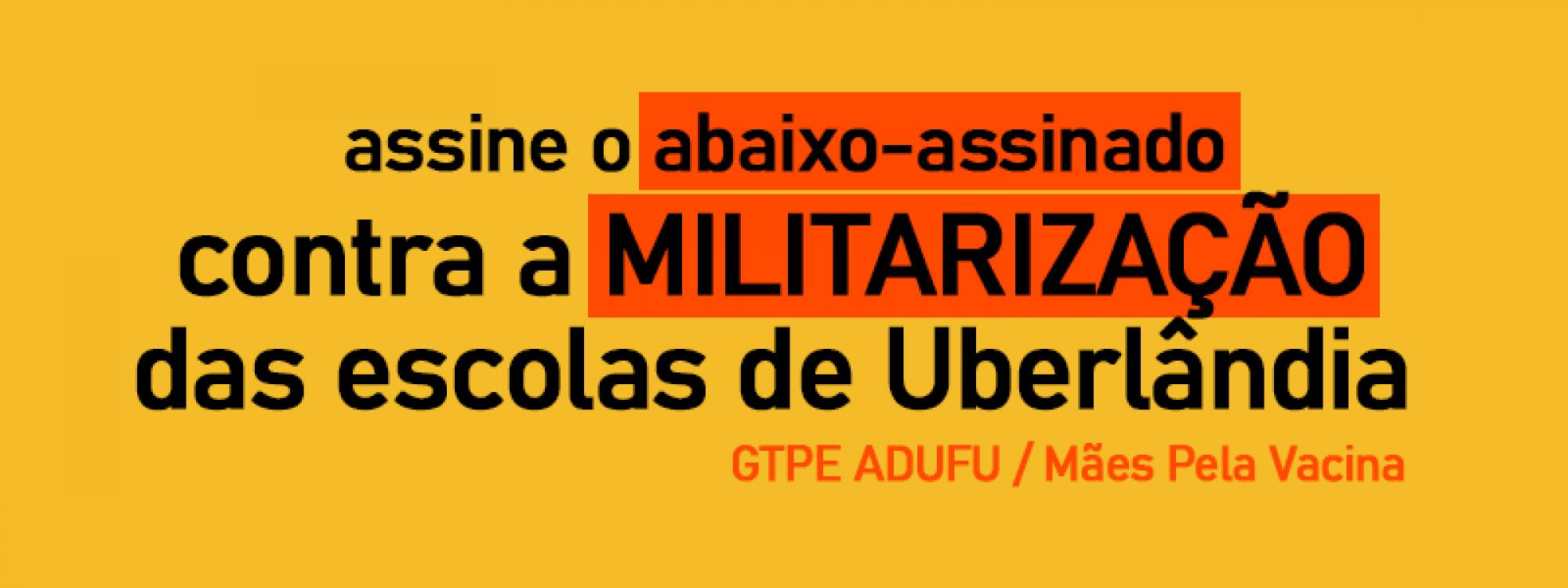 Assine o abaixo-assinado contra a militarização das escolas de Uberlândia