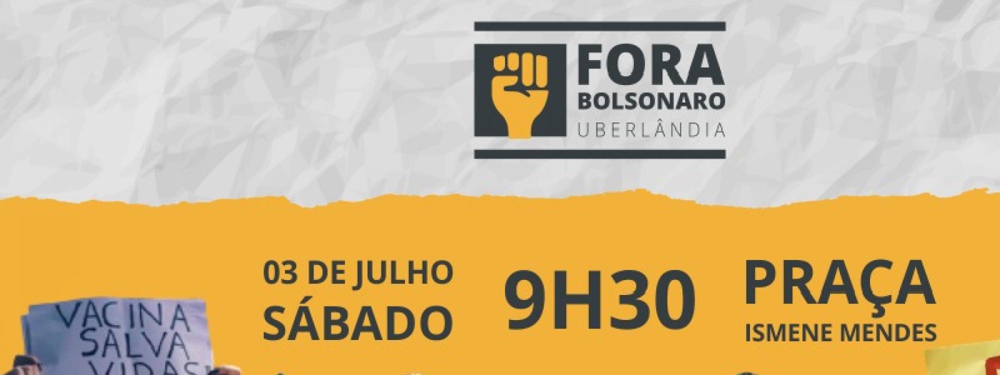 Uberlândia vai às ruas pelo Fora Bolsonaro, mais uma vez, no próximo sábado, 3