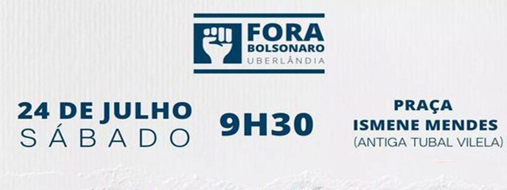 #24J - Uberlândia nas ruas pelo Fora Bolsonaro!
