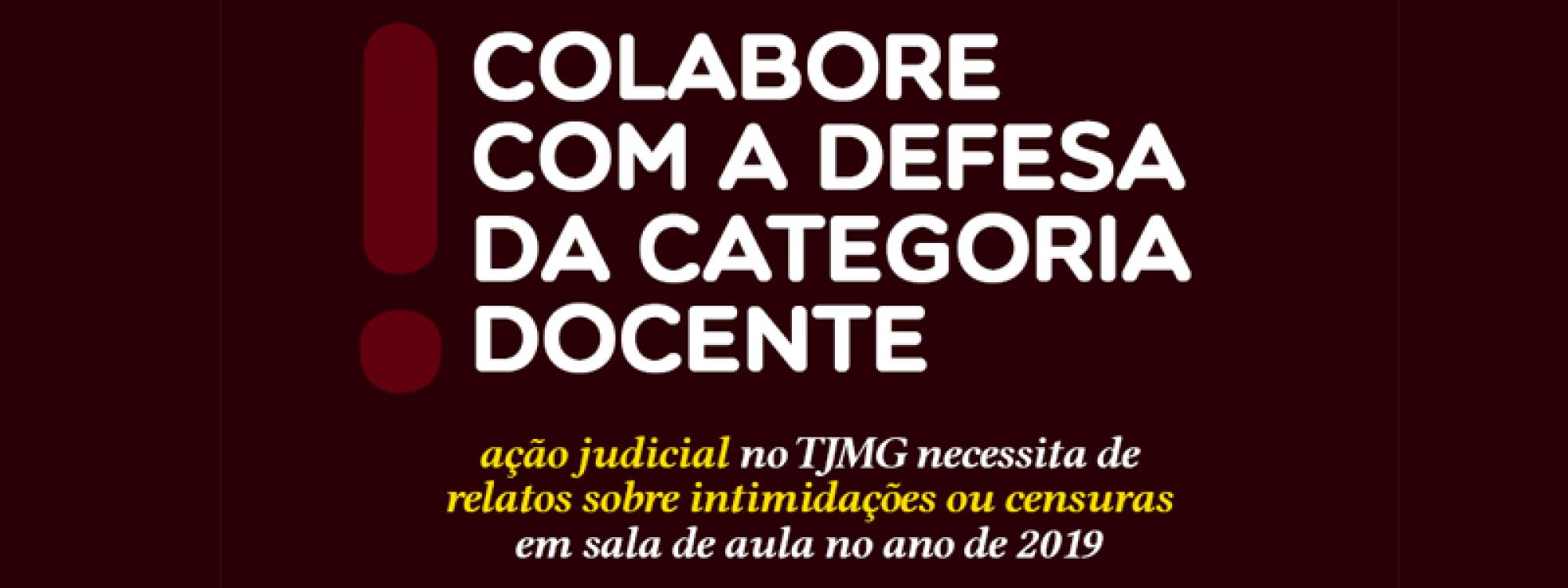 Colabore com a defesa da categoria docente: ação judicial no TJMG necessita de relatos sobre intimidações ou censuras em sala de aula no ano de 2019