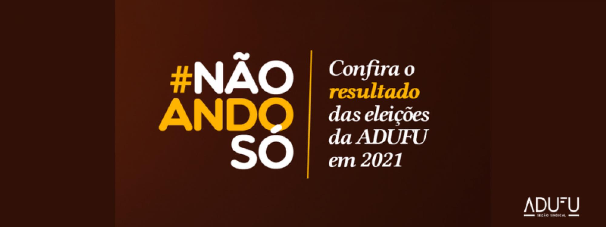 Confira o resultado das Eleições da ADUFU em 2021